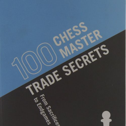 Andrew Soltis - 100 Chess Master Trade Secrets