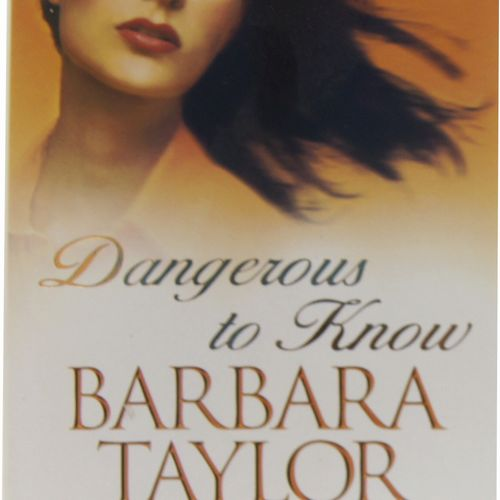 Barbara Taylor Bradford - Dangerous to Know