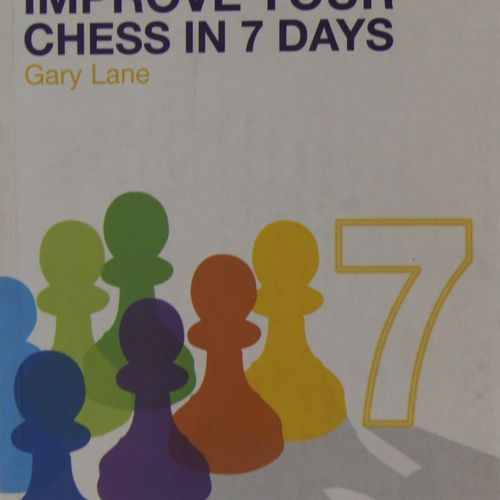 Gary Lane - Improve Your Chess In 7 Days