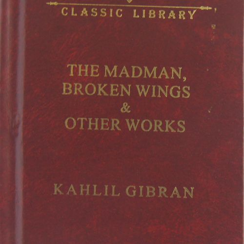 The Madman, Broken Wings & Other Works