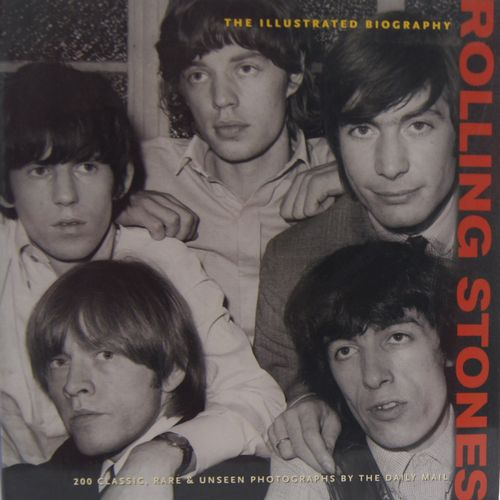 The Illustrated Biography - Rolling Stones